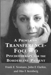 A Primer on Transference-Focused Psychotherapy for Borderline Patients